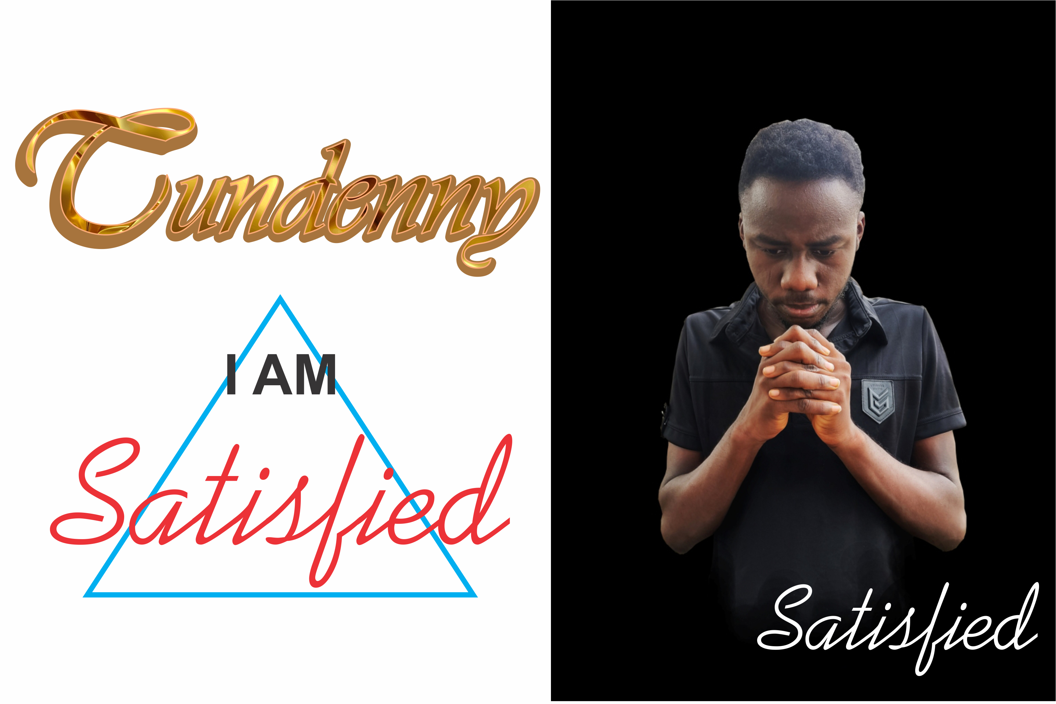 I am Satisfied said by Tundenny
